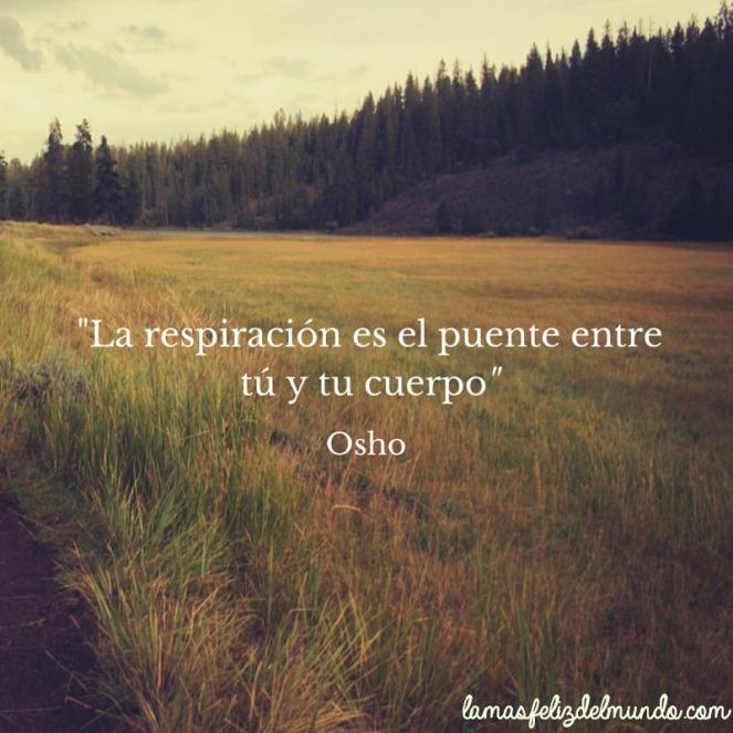 """""""La respiración es el puente entre tú y"""